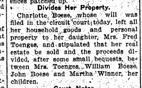 Charlotte Boese, Mrs. Fred Toenges, The Weekly Sentinel, Wed., May 18, 1910, p.12 Charlotte's will